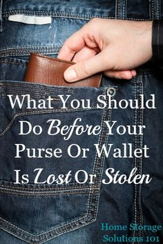 Here are some simple steps to take before your wallet is lost or stolen, so that you can be prepared in this stressful situation {on Home Storage Solutions 101}