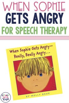 Using When Sophie Gets Angry for speech therapy and building understanding of emotions and reactions