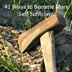 41 ways to become more self-sufficient