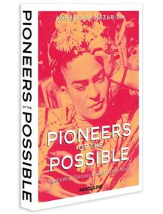 Pioneers of the Possible.    This book ROCKS our world!!