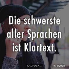 Die schwerste aller Sprachen ist Klartext.