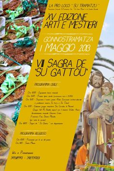 """http://www.kalariseventi.com/en/15-edizione-arti-e-mestieri-e-7sagra-de-su-gattou-gonnostramatza-mercoledi-1-maggio/  Gonnostramatza, Piazza San Michele Arcangelo – 1st May 2013    Civil program:    - From 10 am and throughout the day: EXHIBITION MANUAL WORK;    - 13 Hours: Typical Sardinian lunch (booking by 25/04/2013);    - 15 Hours: discover our country (Visits, excursions and cultural preliminary archaeological exhibition """"On Forru and Teba Sa"""" at Museum Turcus et Morus);    - 17…"""