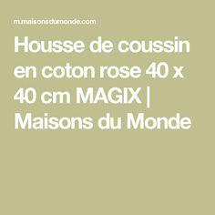 Housse de coussin en coton rose 40 x 40 cm MAGIX | Maisons du Monde