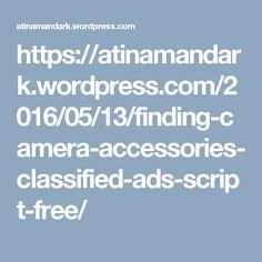 https://atinamandark.wordpress.com/2016/05/13/finding-camera-accessories-classified-ads-script-free/