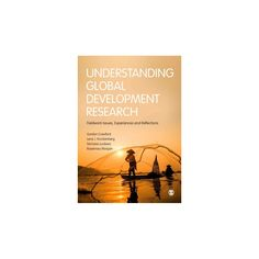 Understanding Global Development Research : Fieldwork Issues, Experiences and Reflections (Paperback)