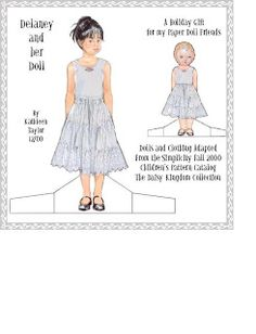 Kathleen Taylor's Dakota Dreams: paper doll Delaney and her Doll. Dolls and clothing adapted from Simplicity Fall 2000 Children's pattern Collection , The Daisy Kingdom Collection  artist, Kathleen Taylor.