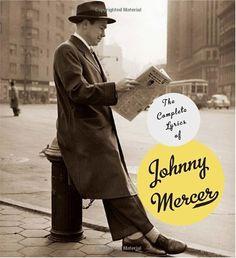 The Complete Lyrics of Johnny Mercer by Johnny Mercer, http://www.amazon.com/dp/0307265196/ref=cm_sw_r_pi_dp_2JJqqb06MMWFJ