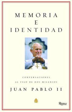 Memoria e Identidad: Conversaciones al filo de dos milenios (Spanish Edition) by Pope John Paul II