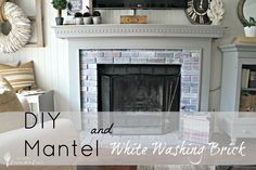 DIY Mantel and White Washing Brick