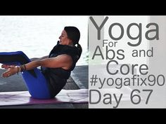 ▶ Yoga for Abs and Core Strength Day 67 Yoga Fix 90 with Lesley Fightmaster - YouTube (32 minutes)