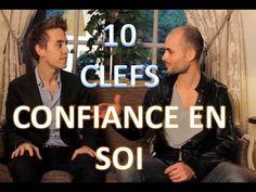 ▶ 10 CLES POUR AVOIR « CONFIANCE EN SOI » - YouTube