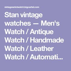 Stan vintage watches — Men's Watch / Antique Watch / Handmade Watch / Leather Watch / Automatic Mechanical Watch (WAT0102)
