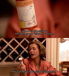 "However, she mistook the ""drowsy eye"" alcohol warning for a ""winking eye"" alcohol suggestion - Arrested Development Best Tv Shows, Best Shows Ever, Pharmacy Humor, Pharmacy Student, Hilarious, Funny Memes, Me Tv, Just For Laughs, The Funny"