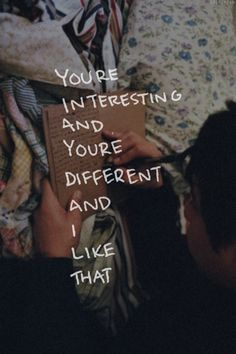 You're different.