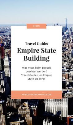 5 Fakten zum Besuch des Empire State Buildings – Apricots & Lemons Empire State Building, New York, Buildings, Nyc, Skyscraper, Travel Scrapbook, Travel Advice, Viajes, Pictures