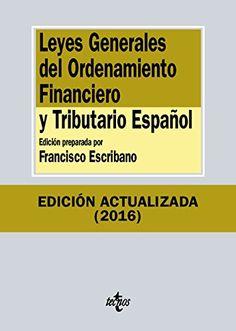 Leyes generales del ordenamiento financiero y tributario español / edición preparada por Francisco Escribano. Tecnos, 2016