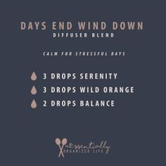 Days End Wind Down | Diffuser Blend | The Essentially Organized Life