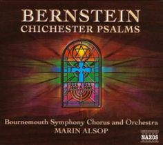 Bernstein: Chichester Psalms - Naxos CD. £6.95