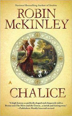 Chalice- Robin McKinley