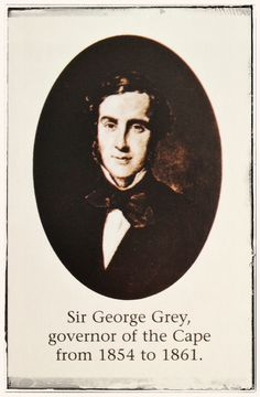 Sir George Grey, governor of the Cape 1854 - 1861