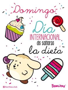 domingo! dia internacional de saltarse la dieta This Is Love, Love Is Sweet, Frases Humor, Life Rules, Sweet Quotes, Cute Images, Bake Sale, New Years Eve Party, Daily Quotes