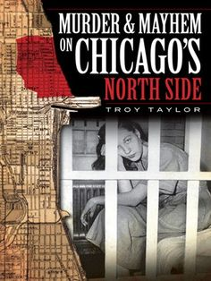 If you love true crime, read this week's eBook of the Week: Murder & Mayhem in Chicago's North Side by Troy Taylor. It's filled with gory details of some of the most gruesome & puzzling deaths of the Second City. Available in Kindle & EPUB formats.