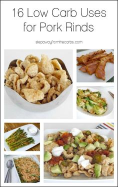 16 Low Carb Uses for Pork Rinds - coating, topping, and snacking!