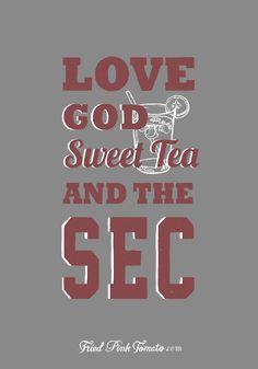 Love God, Sweet tea, and the SEC! Printable! FriedPinkTomato.com