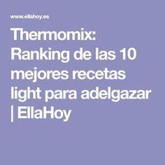 Thermomix: Ranking de las 10 mejores recetas light para adelgazar | EllaHoy