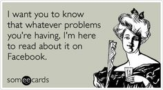 And twitter and everywhere else you post your problems ;) hahahahahahaha
