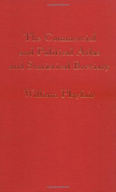 Playfair's Commercial and Political Atlas and Statistical Breviary: Amazon.co.uk: William Playfair, Howard Wainer, Ian Spence: Books