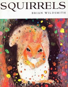 Squirrels  Brian Wildsmith ~ Oxford University Press, 1974 ~~K~  @Adrienne, ! S Q U I R R E L !
