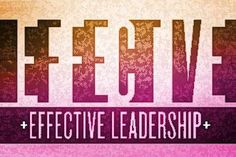 Effective Leaders Will Do These 7 Things TODAY