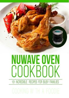 602 Best Nuwave Oven Recipes Images In 2019 Cooking Recipes Chef Recipes Dinner Recipes