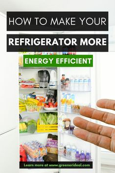 Your refrigerator has one of the hardest jobs of any appliance in your house. It never gets a break. Even when there's no one home, your refrigerator is still keeping your lemonade cool and your vegetables fresh. But check out these simple & easy ways To Make Your Refrigerator More Energy Efficient. #Home #GreenLiving #HealthyLiving #ecofriendly #EcofriendlyHome #HomeAppliance #refrigerator #GreenHome