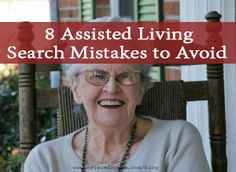 If you're just beginning your assisted living search, you can't afford to make a poor decision. Get a leg up by learning from the mistakes that other families have made. Alzheimer Care, Dementia Care, Senior Assisted Living, Senior Living, Aging Parents, Nursing Programs, Long Term Care, Home Health Care, Elderly Care