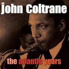 John Coltrane - The Atlantic Years - 5 Original Albums (Not Now Music) [...