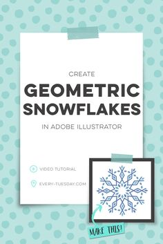Create Geometric Snowflakes in Adobe Illustrator | video tutorial | every-tuesday.com via @teelac