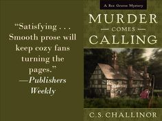 Praise for MURDER COMES CALLING by C.S. Challinor