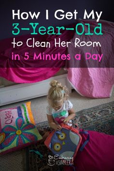 How I Get My 3-Year-Old to Clean Her Room in 5 Minutes a Day | Embracing a Simpler Life