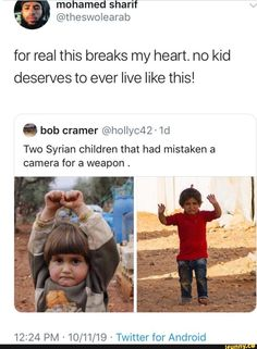 For real this breaks my heart. no kid deserves to ever live like this! bob cramer Two Syrian children that had mistaken a camera for a weapon . Syrian Children, Children Of Syria, Photographie Indie, Faith In Humanity Restored, World Problems, Cute Stories, Haha, The More You Know, My Heart Is Breaking