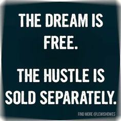 You Must Work Hard to Make Your Dream a Reality