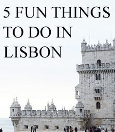 Five Fun Things to do in Lisbon Portugal