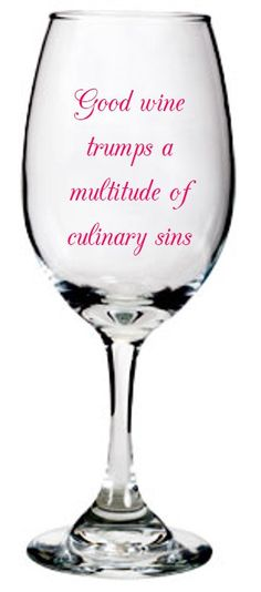 Good Wine Trumps a Multitude of Culinary Sins