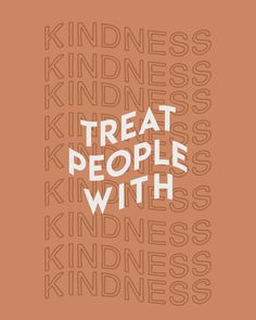 treat people with kindness Art Print by keptco - X-Small Motivacional Quotes, Cute Quotes, Words Quotes, Sayings, Photo Wall Collage, Picture Wall, Vie Motivation, Happy Words, Pretty Words