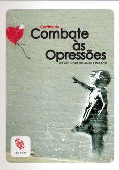 Cartilha do Grupo de Estudo e Trabalho de Combate às Opressões da Enecos - -> http://pt.calameo.com/read/000737251c04e3bb42741
