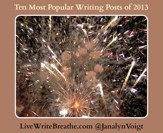 Here's a look back over the 10 most popular writing posts at Live Write Breathe for 2013. It's interesting to contrast them with last year's favorites. #writing #writers