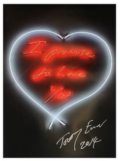"""I Promise To Love You"" (signed) artwork, 2014 by Tracey Emin"