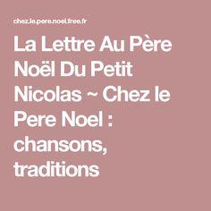 La Lettre Au Père Noël Du Petit Nicolas ~ Chez le Pere Noel : chansons, traditions