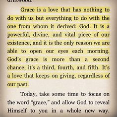 Grace is about God, not Jesus. God is Love. Jesus was in Love's favor. Bible Quotes, Me Quotes, Biblical Quotes, Just In Case, Just For You, Encouragement, Soli Deo Gloria, After Life, Spiritual Inspiration
